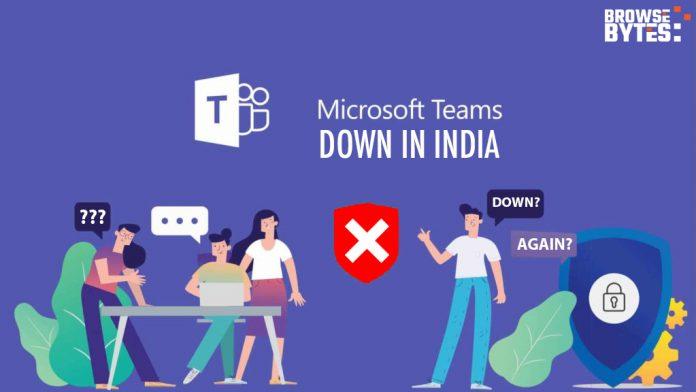 microsoft-teams-down-india-browsebytes